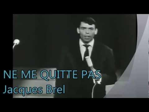 Jacques Brel NE ME QUITTE PAS (Subtítulos) HD