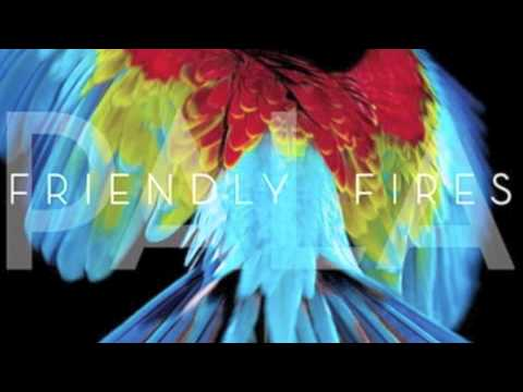 Friendly Fires - Helpless