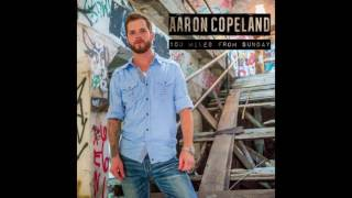 Aaron Copeland - Drunk As Hell