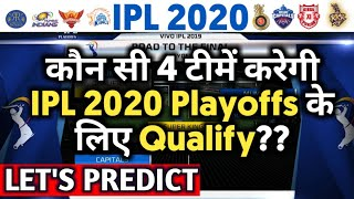 IPL 2020 - Which four teams will qualify for IPL 2020 playoffs