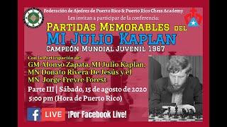 Conferencia Partidas Memorables del MI Julio Kaplan, Campeón Mundial Juvenil 1967 - Parte III