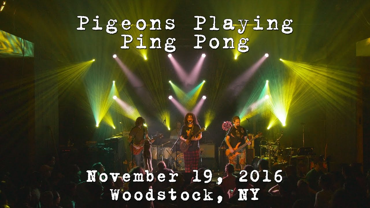 Pigeons Playing Ping Pong: 2016-11-19 - Bearsville Theater