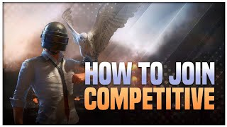 How To Join Competitive/Customs Or Tournaments - Pubg Mobile