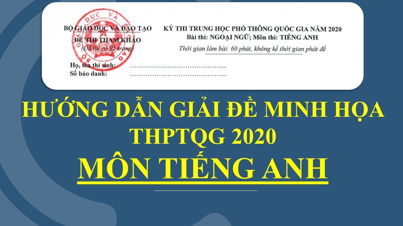 Hướng dẫn giải đề minh họa THPTQG 2020 môn tiếng Anh