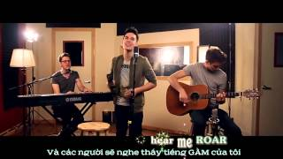 [Vietsub+Kara] Roar (Katy Perry) - Sam Tsui & Alex Goot Cover