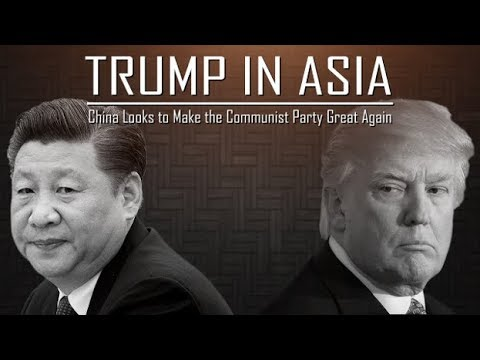 Trump in Asia: China Looks to Make the Communist Party Great Again…Or Else!