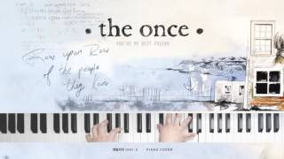 Gambar cover THE ONCE - YOU'RE MY BEST FRIEND(Piano Cover)