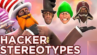 TF2: Hacker Stereotypes!