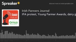 IFA protest, Young Farmer Awards, dairy genetics and car insurance - Podcast Ep. 23