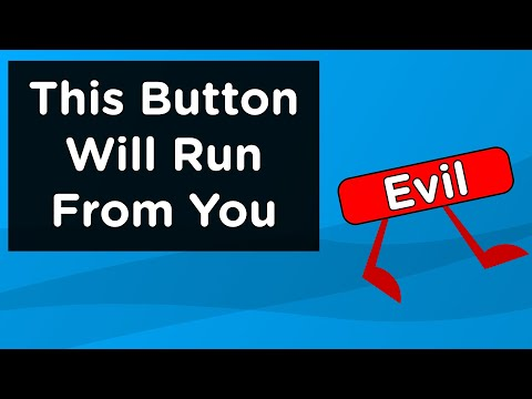 I Created A Button That Runs From You