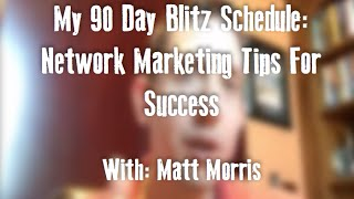 My 90 Day Blitz Schedule: Network Marketing Tips for Success