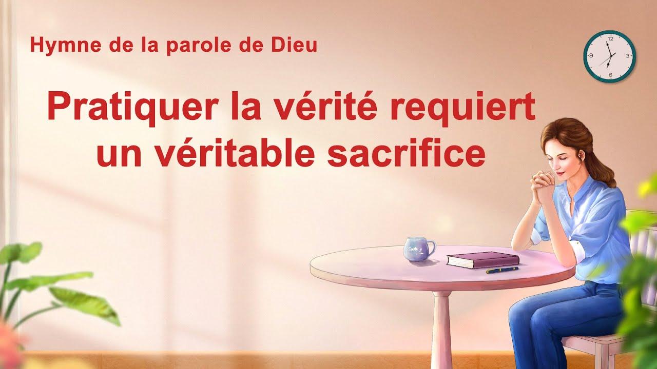 Chant chrétien avec paroles « Pratiquer la vérité requiert un véritable sacrifice »