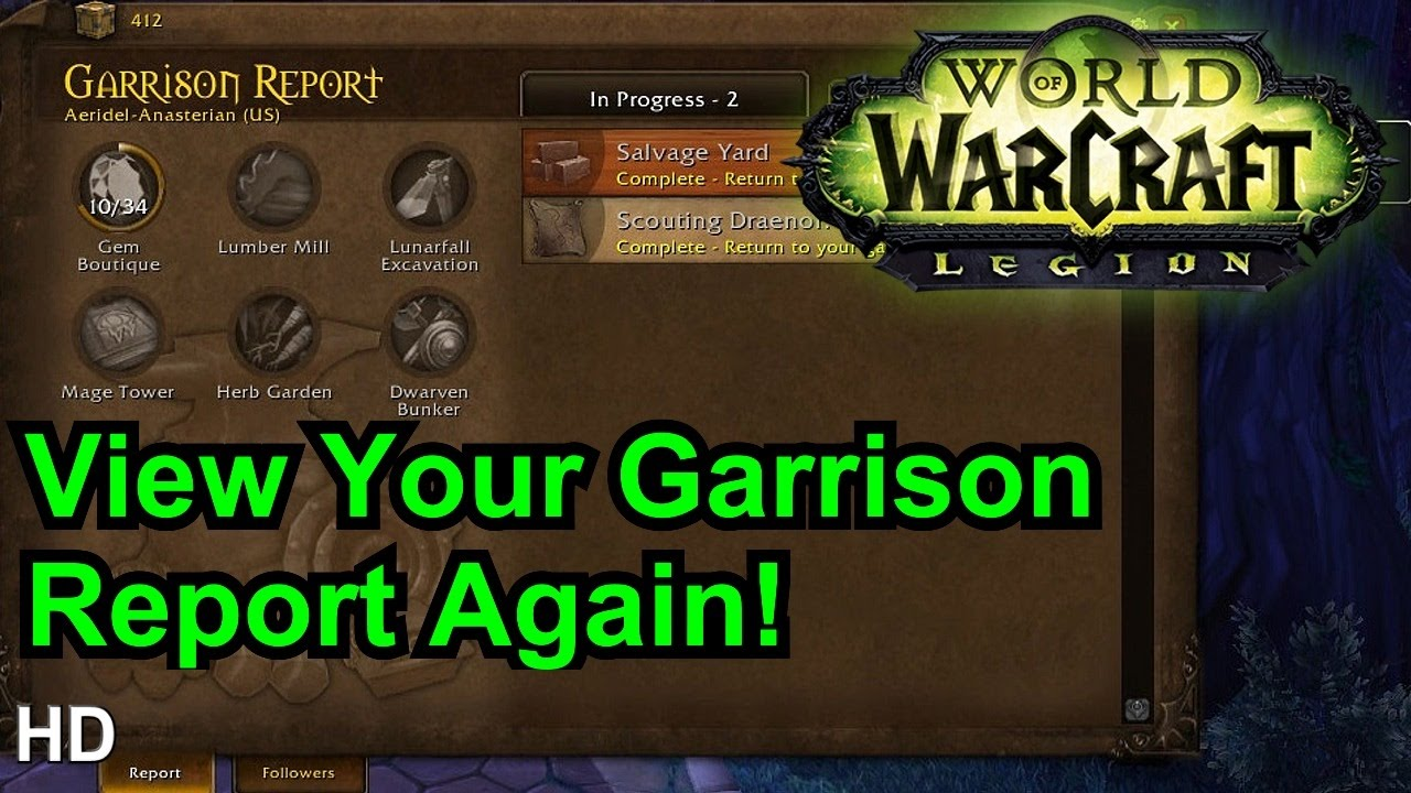 Wow How To View Garrison Report In Legion Battle For Azeroth Youtube
