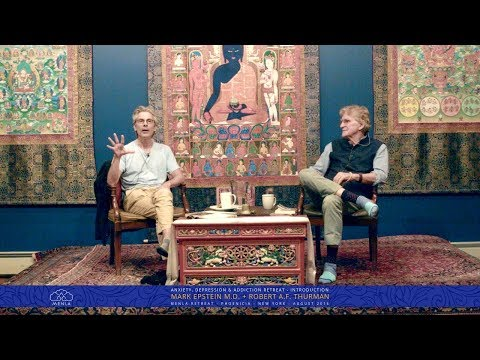 Addiction, Depression & Recovery Introduction with Robert Thurman & Mark Epstein