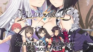 Shameless Review - Blade Arcus from Shining EX