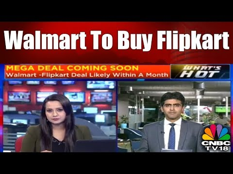 Walmart to Buy Flipkart    Mega E-Commerce Deal   CNBC TV18