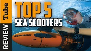 ✅Sea Scooter: Best Sea Scooter and diving scooter 2018 (Buying Guide)
