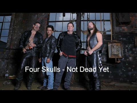Four Skulls - Not Dead Yet