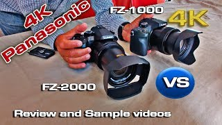 Panasonic Lumix FZ1000 versus FZ2000 (Review with 4K samples)