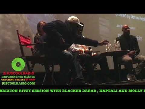 BEING BLACKER DOCUMENTARY Q N A BRIXTON RITZY SESSION BLACKER DREAD , NAPTALI AND MOLLY DINEEN
