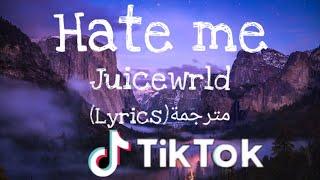 Hate Me - Juicewrld (Lyrics) مترجمة