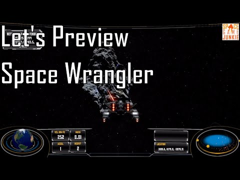 Space Wrangler -- Needs More Time in the Oven -- Let's Preview