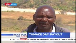 Government to compensate people who were displaced by Thwake Dam construction