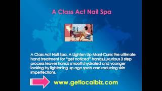 A Class Act Nail Spa - Online - Get Local biz Thumbnail