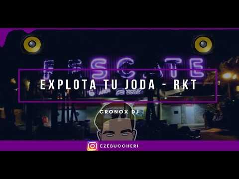 EXPLOTA TU JODA 💣🔥 | RKT | CRONOX DJ [LUCIANO DJ, MISTER RMX, PAPU DJ, DJ KBZ, ETC]