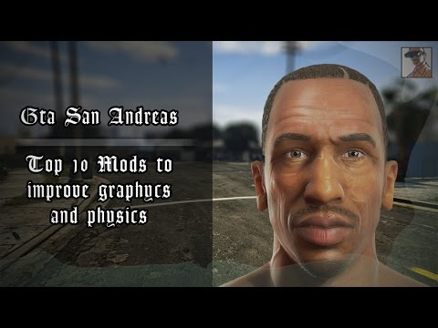 GTA San Andreas: Top 10 Mods To Improve Graphics And Physics 2019 [Download Links]