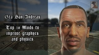 GTA San Andreas: Top 10 Mods to improve graphics and physics 2017 [Download Links]