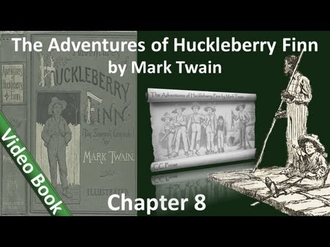 Chapter 08 - The Adventures of Huckleberry Finn by Mark Twain - I Spare Miss Watson's Jim