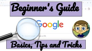 Beginner's Guide to Google Search Basics and Tips and Tricks