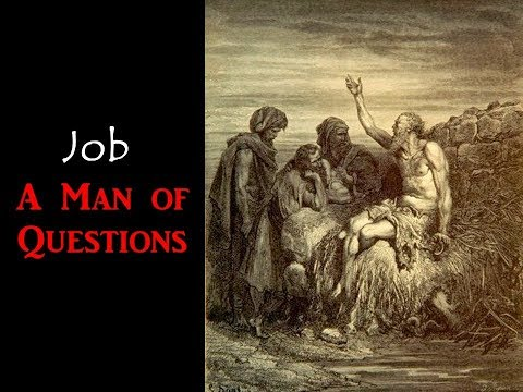 Job-A Man of Questions, Selected Scriptures (September 19, 2017)