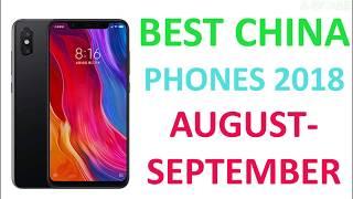 BEST CHINA PHONES 2018 AUGUST-SEPTEMBER