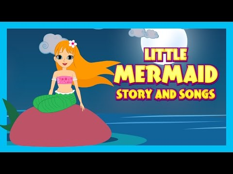 Little Mermaid Story And Song For Kids    The Little Mermaid Fairy Story and Songs For Kids