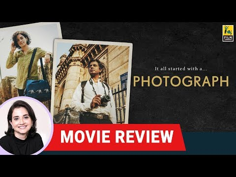 Photograph Movie Review by Anupama Chopra | Ritesh Batra | Sanya Malhotra | Nawazuddin Siddiqui