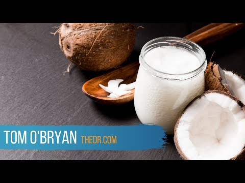 Talking about Coconut Oil. - Dr. Tom O'Bryan