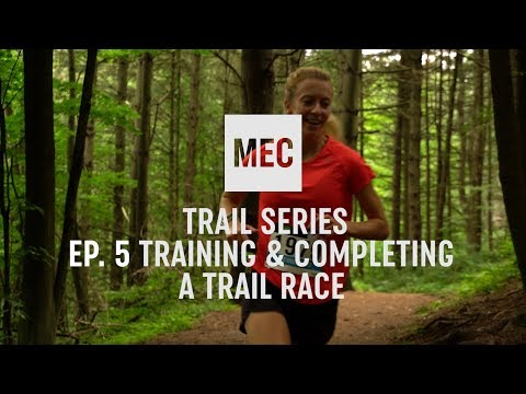 MEC TRAIL SERIES: Training And Completing A Trail Race