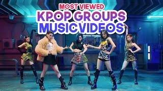 «TOP 100» MOST VIEWED KPOP GROUPS MUSIC VIDEOS OF ALL TIME