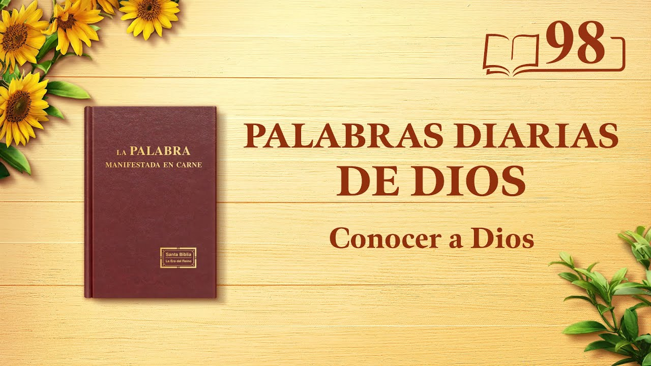 """Palabras diarias de Dios   Fragmento 98   """"Dios mismo, el único I"""""""