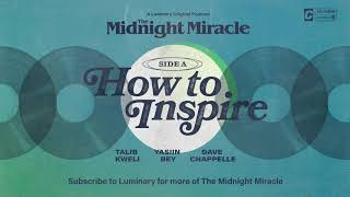"""How to Inspire (Side A)"" - The Midnight Miracle • A Luminary Original Podcast"