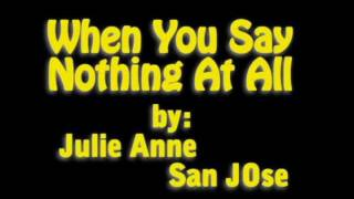 when you say nothing at all Lyrics (julie anne san jose Cover)