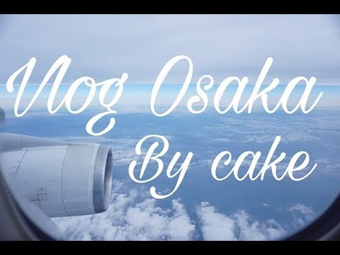 First Vlog in OSAKA I ตะลุยโอซาก้า ขึ้นเครื่องบินคนเดียว+พารีวิวบ้านโอสแฟมิลี่