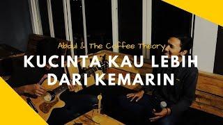 [1.46 MB] Abdul & The Coffee Theory - Kucinta Kau Lebih dari Kemarin (Cover) | Halik Kusuma feat Uel