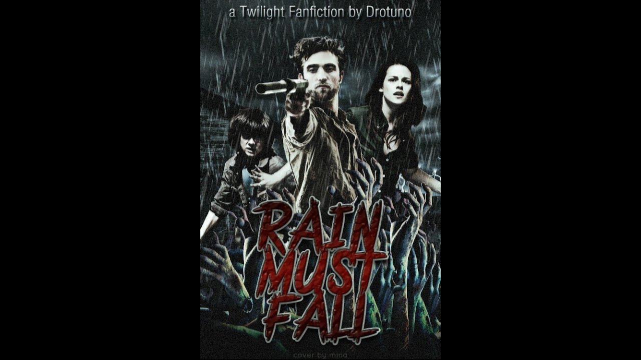 Rain Must Fall: A Twilight Fanfiction by Drotuno