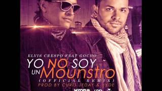 Elvis Crespo Ft Gocho - Yo No Soy Un Monstruo (Remix)