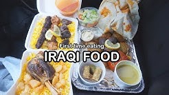 First time eating IRAQI FOOD