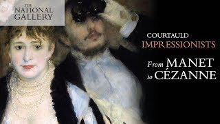 Courtauld Impressionists: From Manet to Cézanne   National Gallery