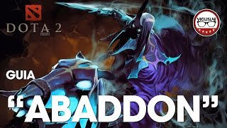 "DOTA 2 - Guia ABADDON - ""Support - Carry - Off Laner"" - ESPAÑOL - Viciuslab"